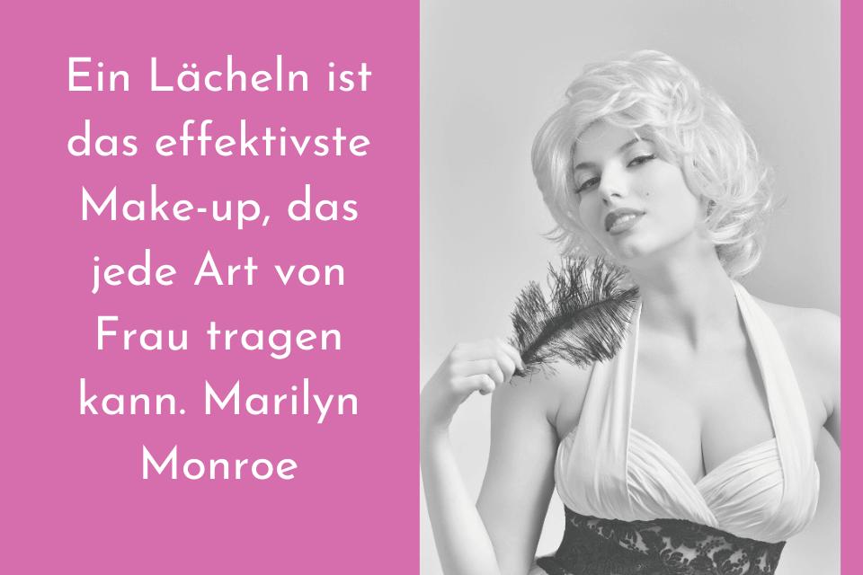 Ein Lächeln ist das effektivste Make-up, das jede Art von Frau tragen kann. Marilyn Monroe