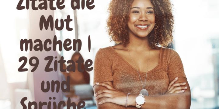 Zitate die Mut machen 29 Zitate und Sprüche
